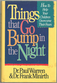 THINGS THAT GO BUMP IN THE NIGHT How to Help Children Resolve Their  Natural Fears