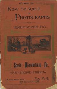 HOW TO MAKE PHOTOGRAPHS AND DESCRIPTIVE PRICE LIST.; NOVEMBER, 1888. [cover title]