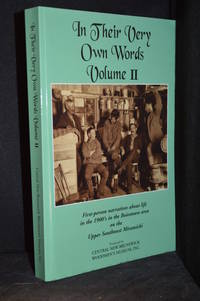In Their Very Own Words II; First-Person Narratives About Life in the 1900's in the Boiestown Area on the Upper Southwest Miramichi