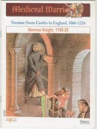 image of Medieval Warriors: Norman Stone Castles in England, 1066-1216: Norman Knight, 1100-25