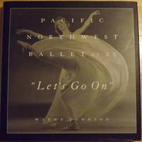 LET'S GO ON: PACIFIC NORTHWEST BALLET AT 25