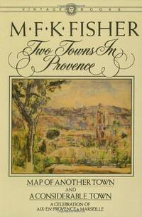 image of Two Towns in Provence: Map of Another Town and A Considerable Town