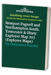 Newport Pagnell and Northampton South. Towcester & Olney: Explorer Map 207 (Explorer Maps)