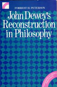 John Dewey's Reconstruction in Philosophy
