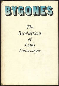 image of BYGONES The Recollections of Louis Untermeyer