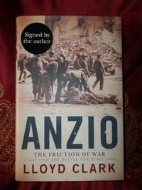 Anzio,The Friction of War Italy and the Battle for Rome 1944