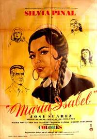 María Isabel. Con Silvia Pinal, José Suárez, Norma Lazareno, Irma Lozano. (Cartel de la película)