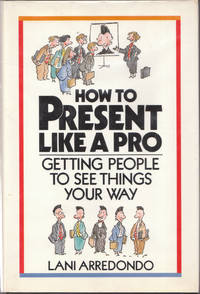 How to Present like a Pro: Getting People to See Things Your Way