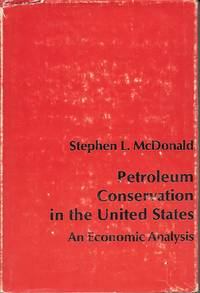 image of Petroleum Conservation In The United States An Economic Analysis