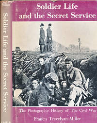 The Photographic History of the Civil War. Volume 8. Soldier Life and the Secret Service