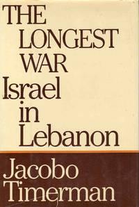The Longest War Israel in Lebanon