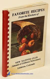 Favorite Recipes from the Kitchens of New Natives Club (Alumni of  Littleton Newcomers)