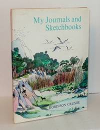 Robinson Crusoe: My Journals and Sketchbooks