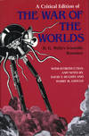 A CRITICAL EDITION OF THE WAR OF THE WORLDS ... With Introduction and Notes by David Y. Hughes and Harry M. Geduld