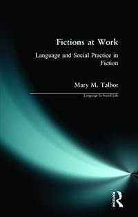 Fictions at Work: Language and Social Practice in Fiction