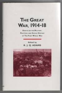 The Great War, 1914-1918  Essays on the Military, Political and Social  History of the First World War