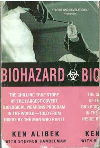 image of BIOHAZARD; The Chilling True Story of the Largest Covert Biological Weapons Program in the World - Told from the Inside by the Man who Ran it