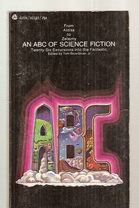 AN ABC OF SCIENCE FICTION [BROM ALDISS TO ZELAZNY: TWENTY-SIX EXCURSIONS  INTO THE FANTASTIC] by  Jr. edited by  Tom - Paperback - First Thus - 1968 - from biblioboy (SKU: 37828)