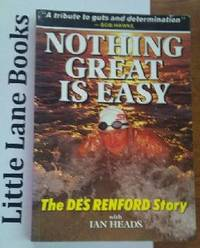 Nothing Great is Easy The Des Renford Story