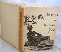 Insects as Human Food a Chapter of the Ecology of Man