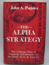 image of The Alpha Strategy: The Ultimate Plan of Financial Self-Defense for the Small Investor