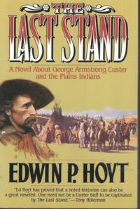 image of Last Stand Novel about George Armstrong Custer and the Plains Indians