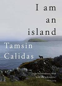 I Am An Island: THE SUNDAY TIMES BESTSELLER by  Tamsin Calidas  - Hardcover  - from World of Books Ltd (SKU: GOR010852476)