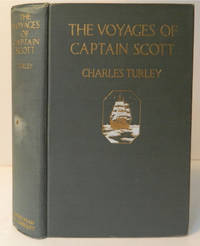 """The Voyages of Captain Scott; Retold from 'The Voyage of the """"Discovery"""" ' and 'Scott's Last Expedition' [Introduction by Sir J.M. Barrie. Bart.]"""