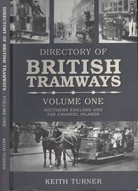 Directory of British Tramways Volume One - Southern England and the Channel Islands