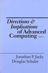 Directions and Implications of Advanced Computing by Douglas Schuler - Hardcover - from The Saint Bookstore (SKU: A9780893915582)
