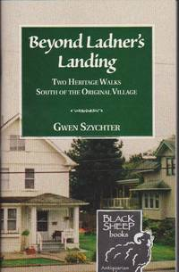 Beyond Ladner\'s Landing: Two Heritage Walks South of the Original Village
