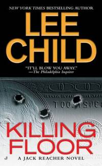 Killing Floor (Jack Reacher, No. 1) by  Lee Child - Paperback - 2006 - from ThriftBooks and Biblio.co.uk