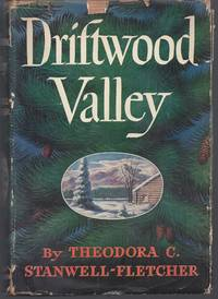Driftwood Valley by  Theodora C Stanwell-Fletcher - 1st Edition - 1946 - from Brenner's Books - Rare & Collectable (SKU: 009287)