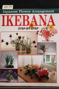 Ikebana: Step-by-step Japanese Flower Arrangement