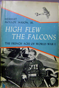 High Flew the Falcons:  The French Aces of World War I