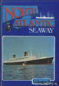 North Atlantic Seaway. Volume 2. An illustrated history of the passenger services linking the old world with the new
