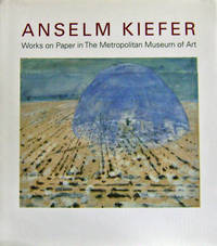Anselm Kiefer; Works On paper in the Metropolitan Museum of Art