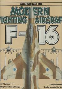 Aviation Fact File - Modern Fighting Aircraft: F-16 Fighting Falcon