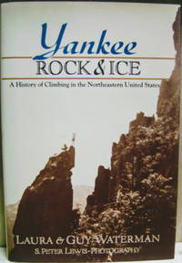 Yankee Rock and Ice:  A History of Climbing in the Northeastern United  States