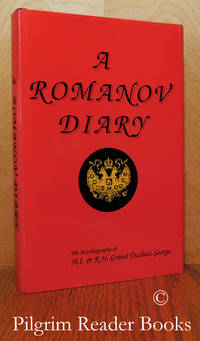 image of A Romanov Diary: The Autobiography of H. I. & R. H. Grand Duchess George.
