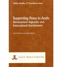 Supporting Peace in Aceh: Development Agencies and Internation Involvement (Policy Studies) by  Ph.d  Adam - Paperback - 2008 - from Bookbarn International and Biblio.com