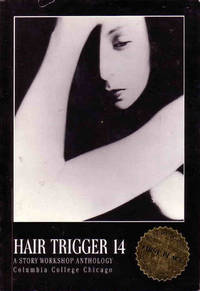 Hair Trigger 14: A Story Workshop Anthology
