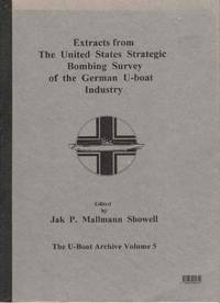 Extracts from The United States Strategic Bombing Strategy Bombing Survey of the German U-boat Industry  The U-boat Archive Volume 5