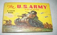 The U.S. Army: A Guide to Its Men and Equipment