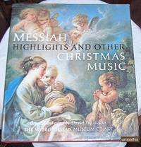 image of Messiah Highlights and Other Christmas Music: A Selection of Music By Handel, Bach, Berlioz, Britten, and Others