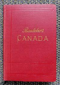 image of THE DOMINION OF CANADA WITH NEWFOUNDLAND AND AN EXCURSION TO ALASKA.  HANDBOOK FOR TRAVELLERS.  THIRD REVISED AND AUGMENTED EDITION.  (BAEDEKER'S CANADA.)