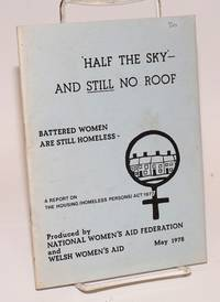 image of Half the sky and still no roof. Battered women are still homeless. A report on the Housing (Homeless Persons) Act 1977