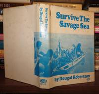 SURVIVE THE SAVAGE SEA by  Dougal Robertson - First Edition Thus; First Printing - 1974 - from Rare Book Cellar and Biblio.com
