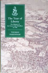 The Year of Liberty The Great Irish Rebellion of 1798