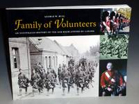 Family of Volunteers; an Illustrated History of the 48th Highlanders of Canada  (inscribed By the author)